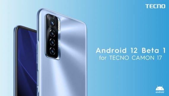Android 12 Beta Camon 17